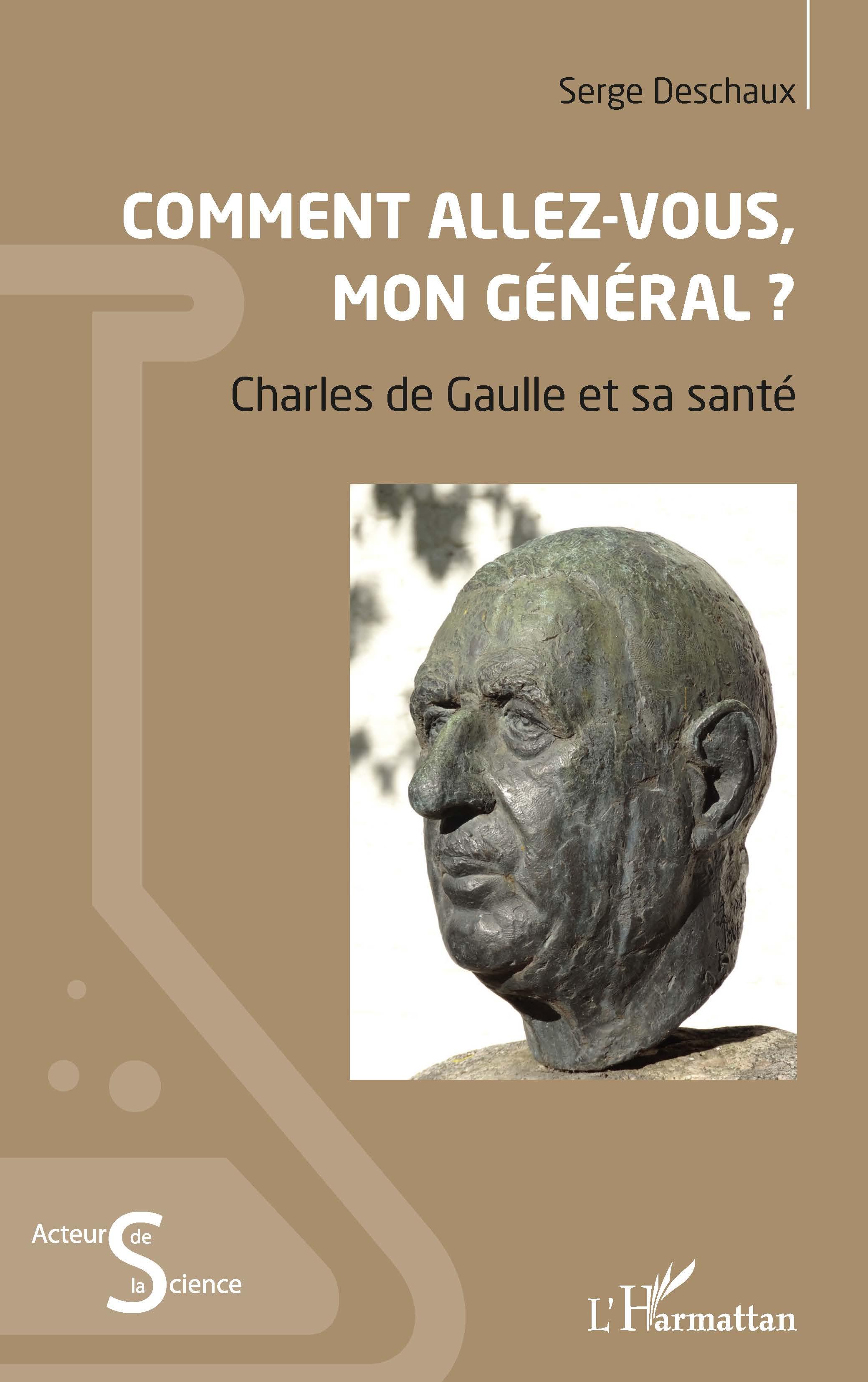 Comment allez vous mon Général_santé du général de Gaulle_ouvrage de Serge Deschaux