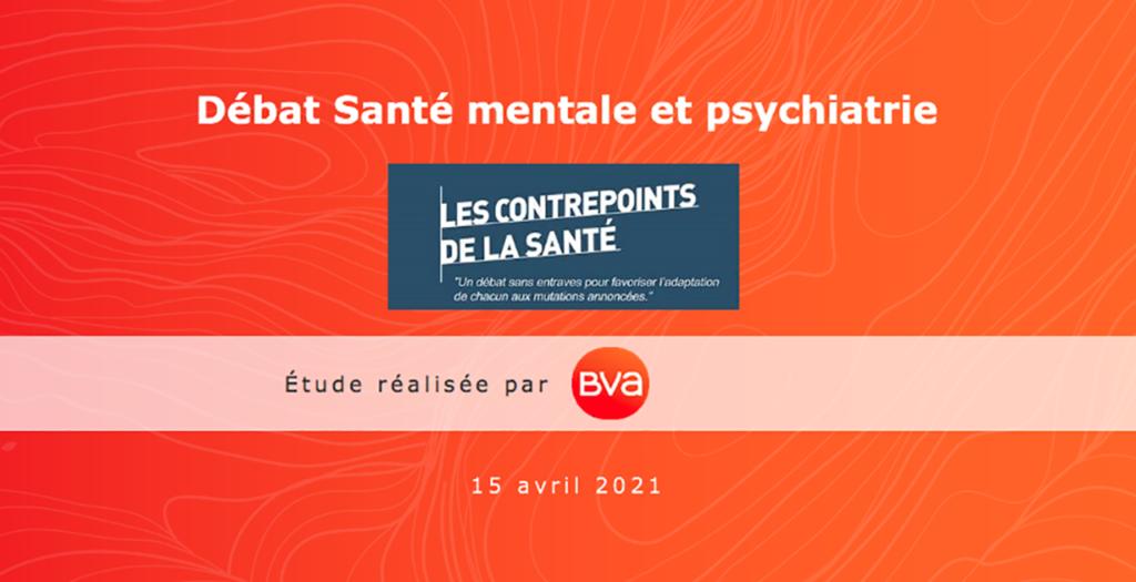 Sondage BVA pour les Contrepoints de la Santé_Avril 2021_Sa,nté mentale et psychiatrie
